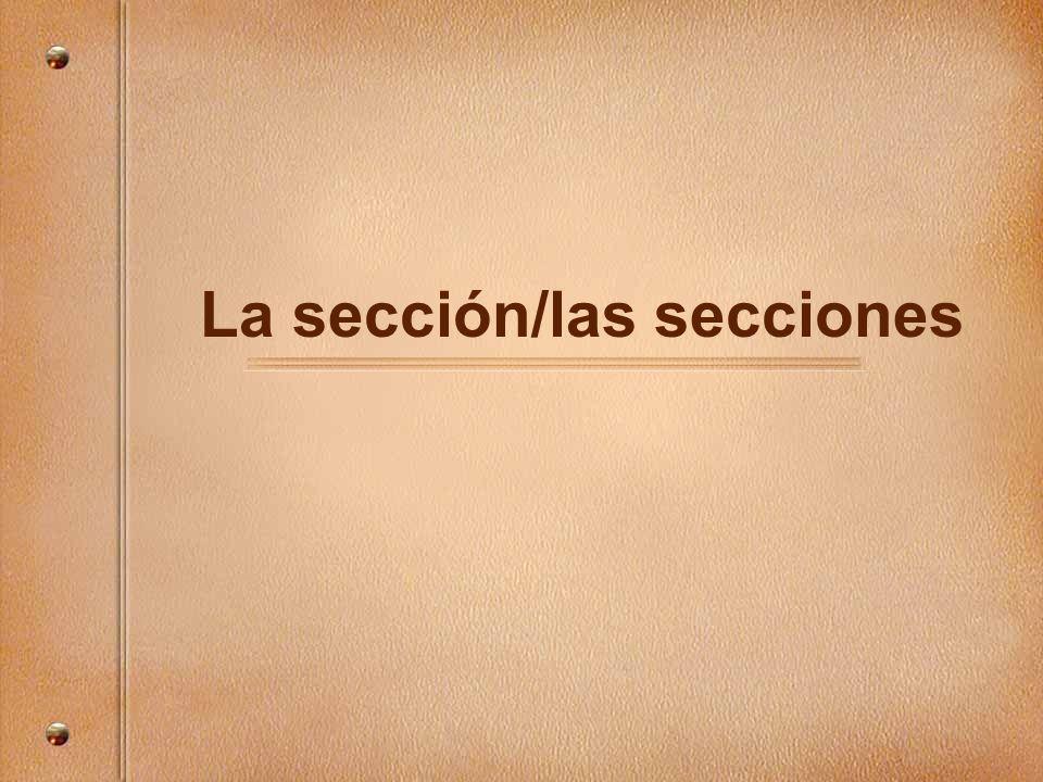 La sección/las secciones