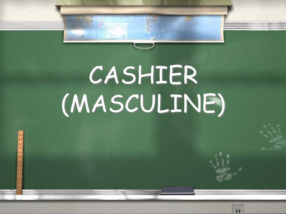 CASHIER (MASCULINE)