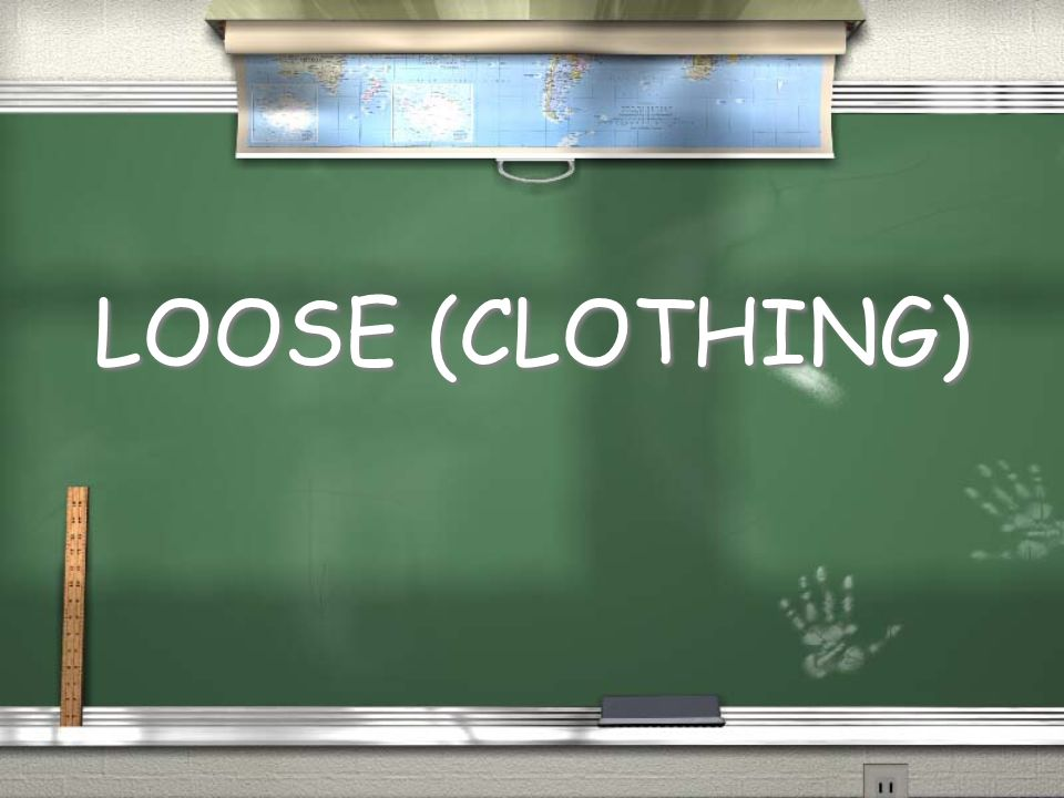 LOOSE (CLOTHING)