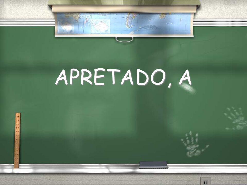 APRETADO, A