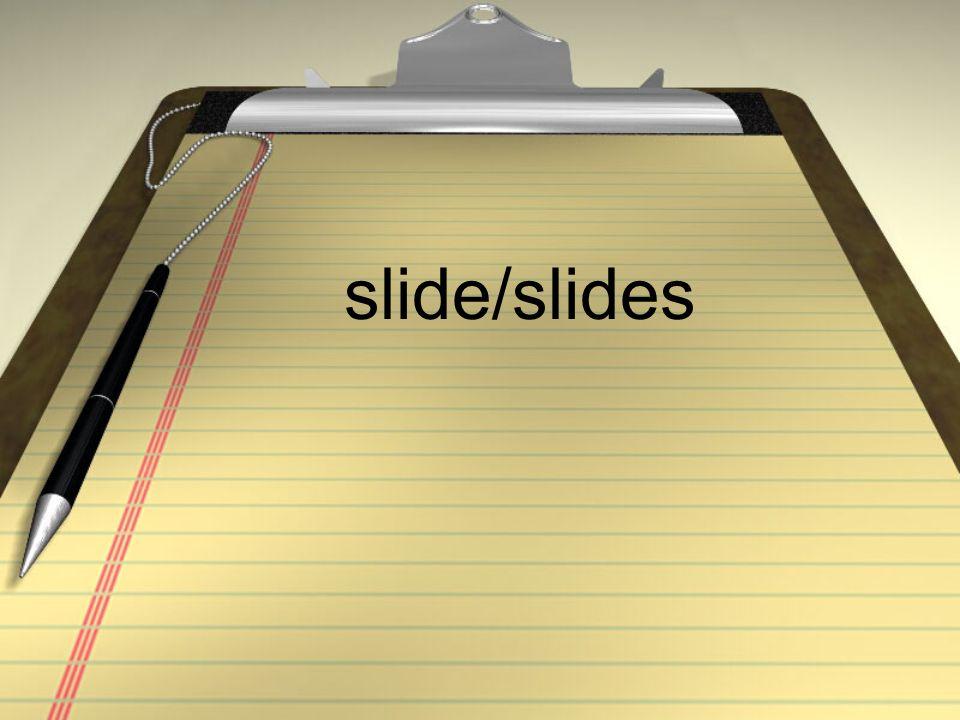 slide/slides