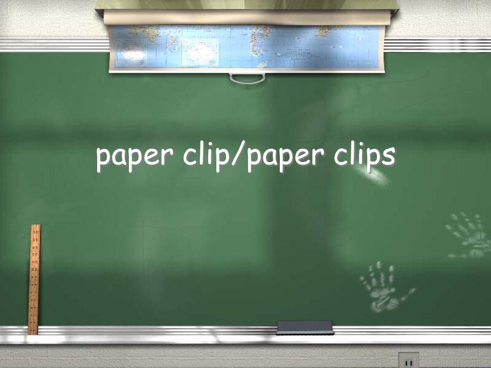 paper clip/paper clips