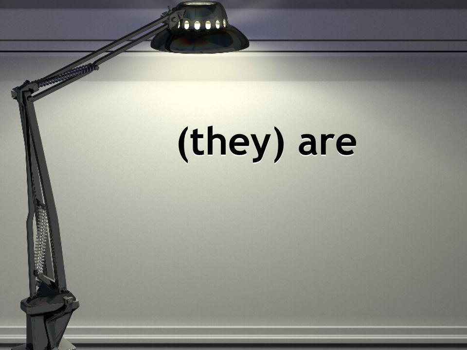 (they) are