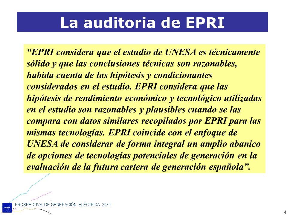 PROSPECTIVA DE GENERACIÓN ELÉCTRICA 2030 4 La auditoria de EPRI EPRI considera que el estudio de UNESA es técnicamente sólido y que las conclusiones t