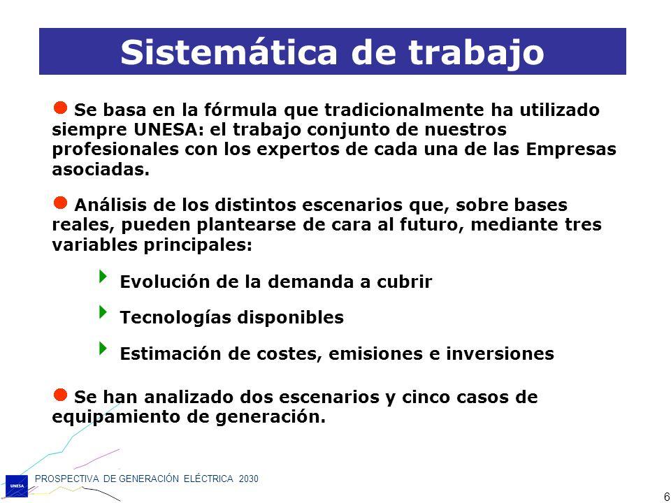 PROSPECTIVA DE GENERACIÓN ELÉCTRICA 2030 6 Sistemática de trabajo Se basa en la fórmula que tradicionalmente ha utilizado siempre UNESA: el trabajo co
