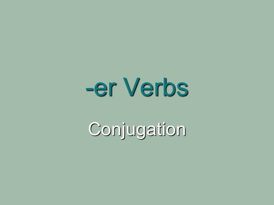 -er Verbs Conjugation