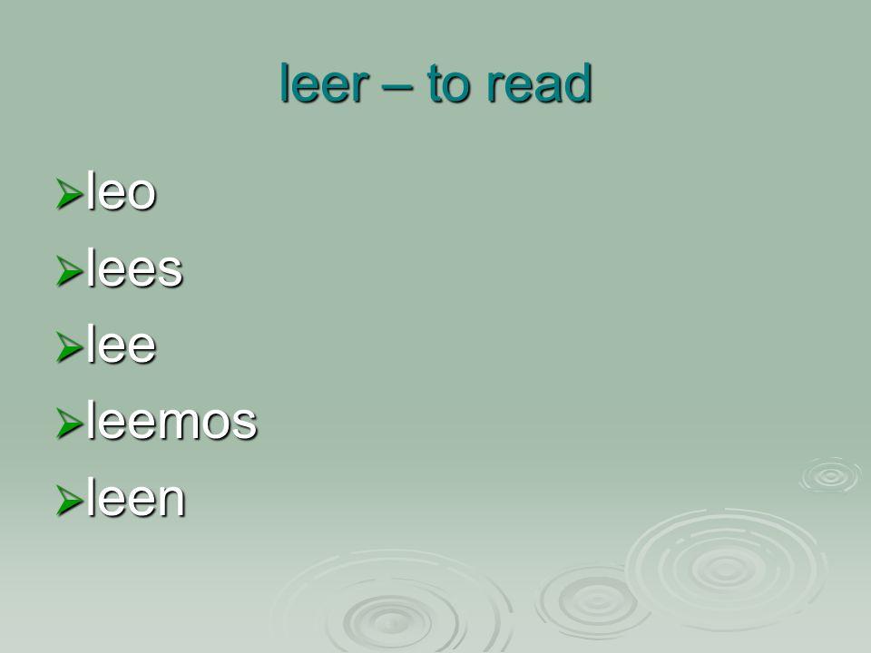 leer – to read leo leo lees lees lee lee leemos leemos leen leen