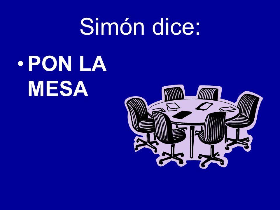 Simón dice: PON LA MESA