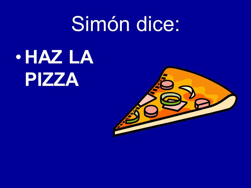 Simón dice: HAZ LA PIZZA