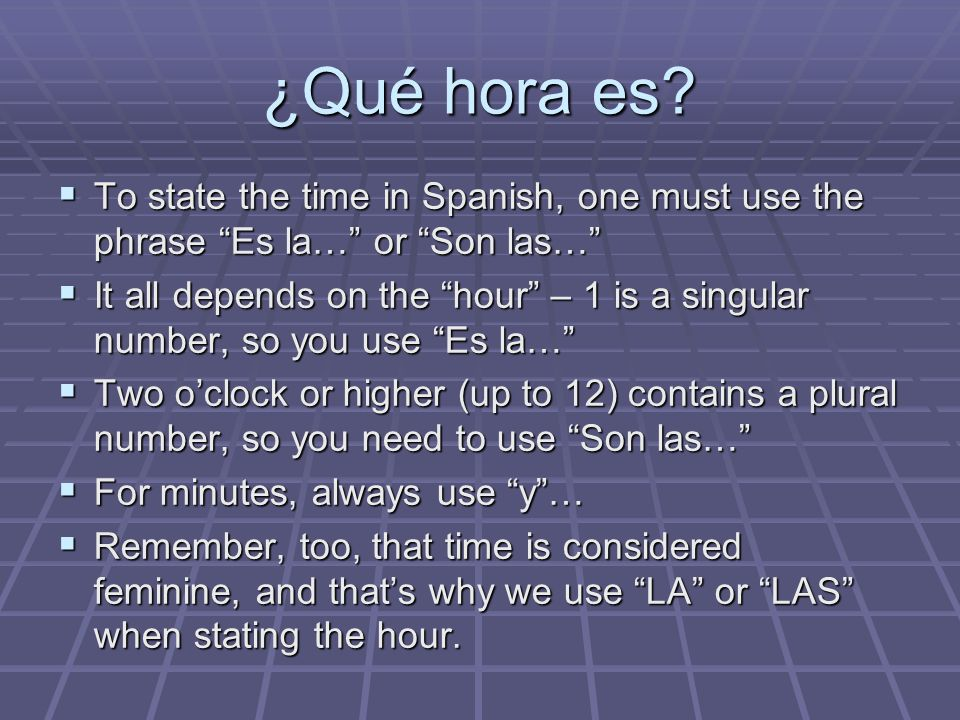 ¿Qué hora es.1:25 Es la una y veinte y cinco. 1:25 Es la una y veinte y cinco.