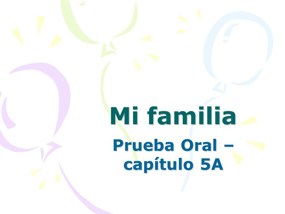Mi familia Prueba Oral – capítulo 5A