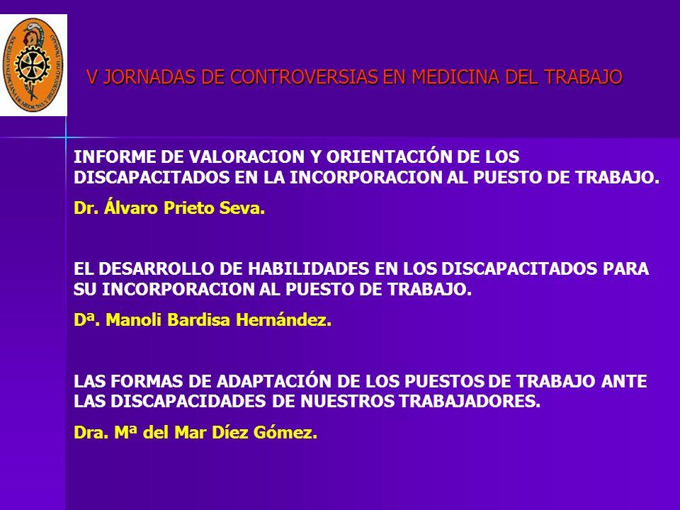 INFORME DE VALORACION Y ORIENTACIÓN DE LOS DISCAPACITADOS EN LA INCORPORACION AL PUESTO DE TRABAJO. Dr. Álvaro Prieto Seva. EL DESARROLLO DE HABILIDAD