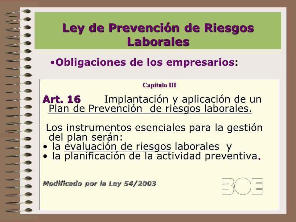 Art. 16Implantación y aplicación de un Plan de Prevención de riesgos laborales. Los instrumentos esenciales para la gestión del plan serán: Los instru