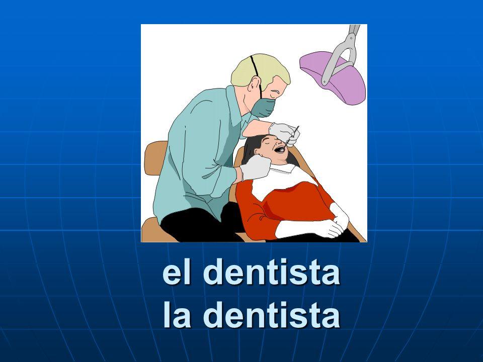 el dentista la dentista