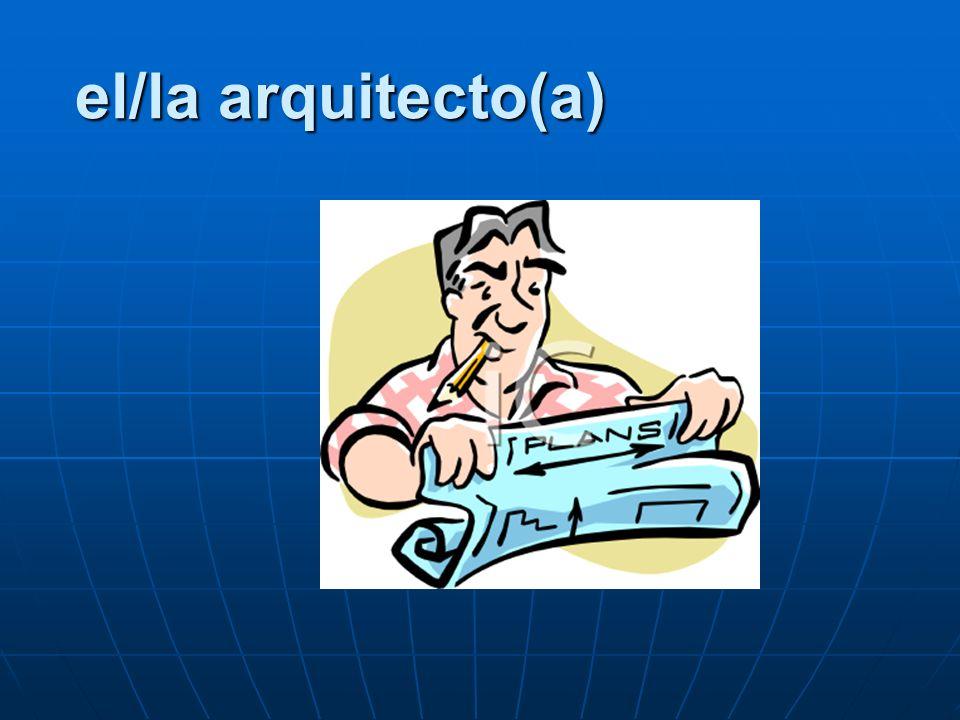 el/la arquitecto(a)