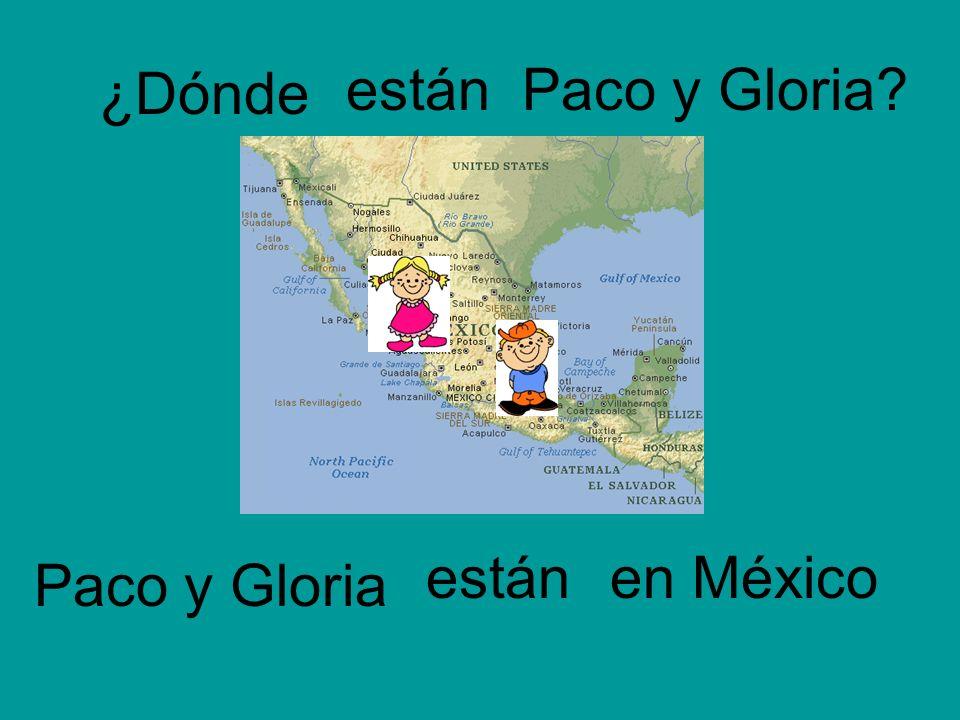¿Dónde Paco y Gloria Paco y Gloria?están en México