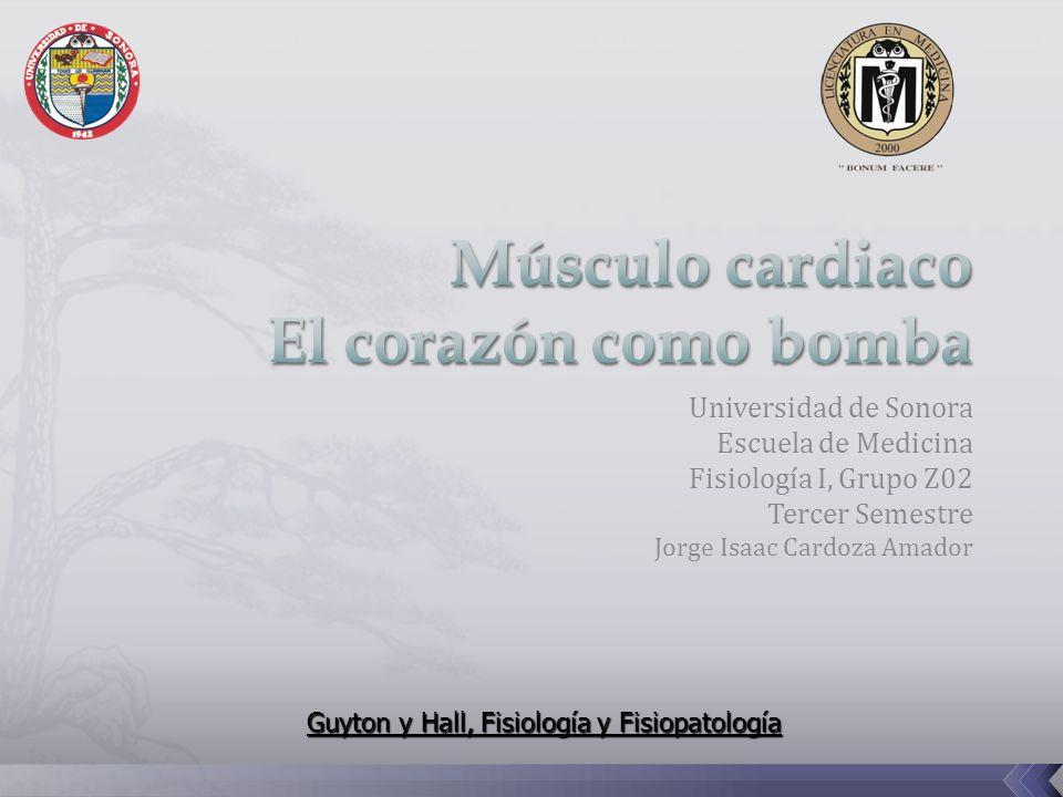 Universidad de Sonora Escuela de Medicina Fisiología I, Grupo Z02 Tercer Semestre Jorge Isaac Cardoza Amador Guyton y Hall, Fisiología y Fisiopatología
