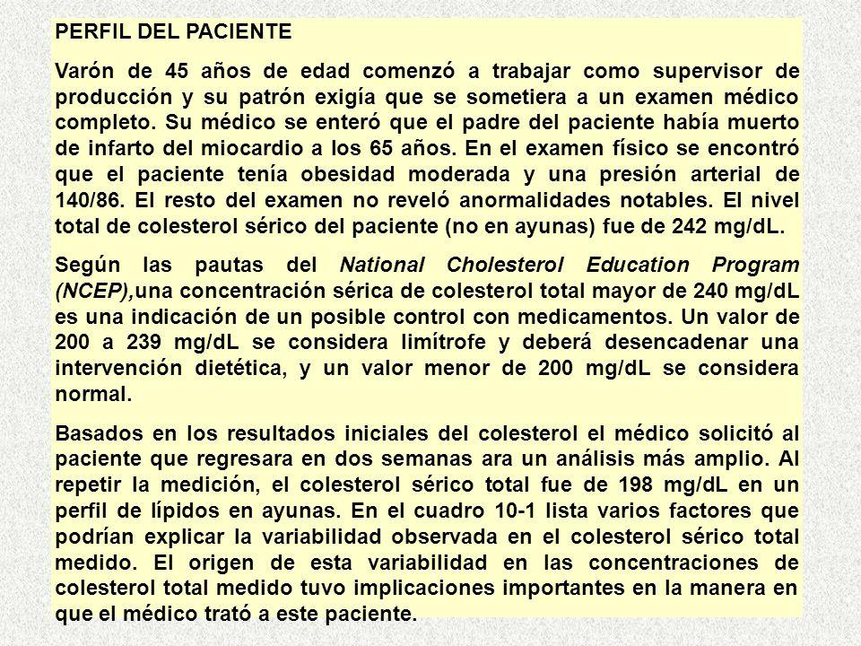 PERFIL DEL PACIENTE Varón de 45 años de edad comenzó a trabajar como supervisor de producción y su patrón exigía que se sometiera a un examen médico completo.