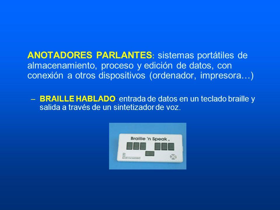 ANOTADORES PARLANTES : sistemas portátiles de almacenamiento, proceso y edición de datos, con conexión a otros dispositivos (ordenador, impresora…) –B