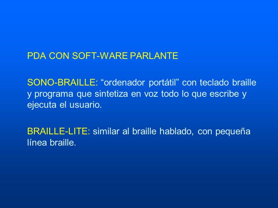 PDA CON SOFT-WARE PARLANTE SONO-BRAILLE: ordenador portátil con teclado braille y programa que sintetiza en voz todo lo que escribe y ejecuta el usuar