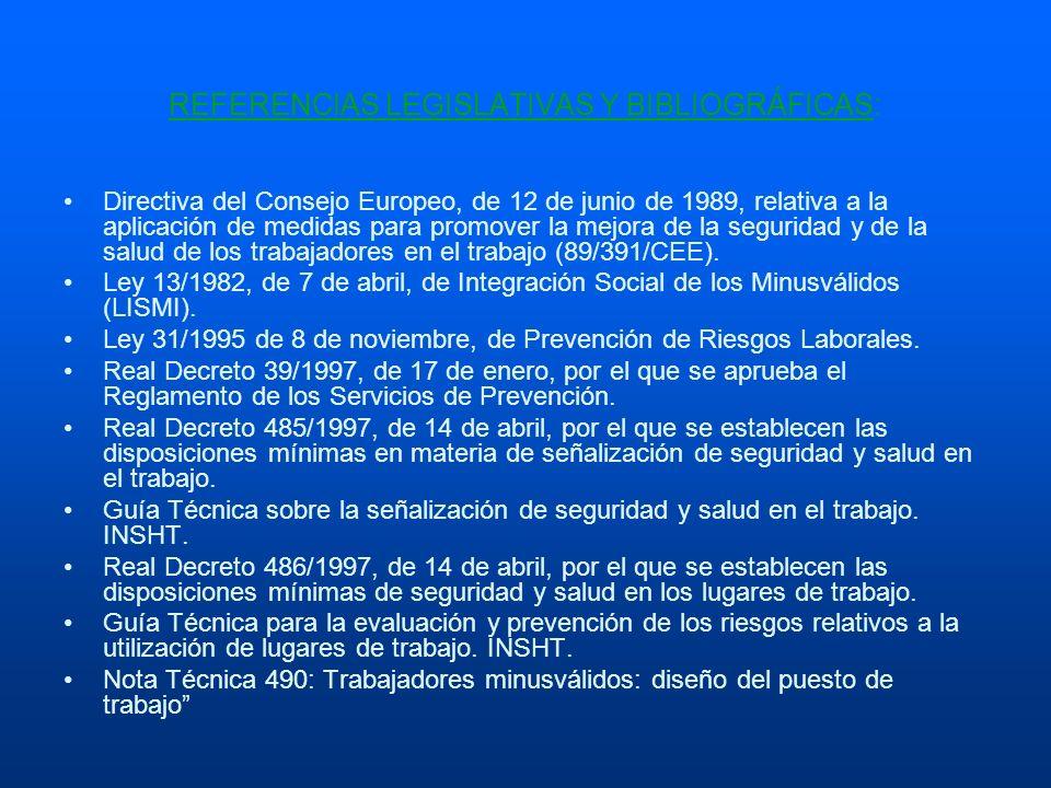 REFERENCIAS LEGISLATIVAS Y BIBLIOGRÁFICAS: Directiva del Consejo Europeo, de 12 de junio de 1989, relativa a la aplicación de medidas para promover la