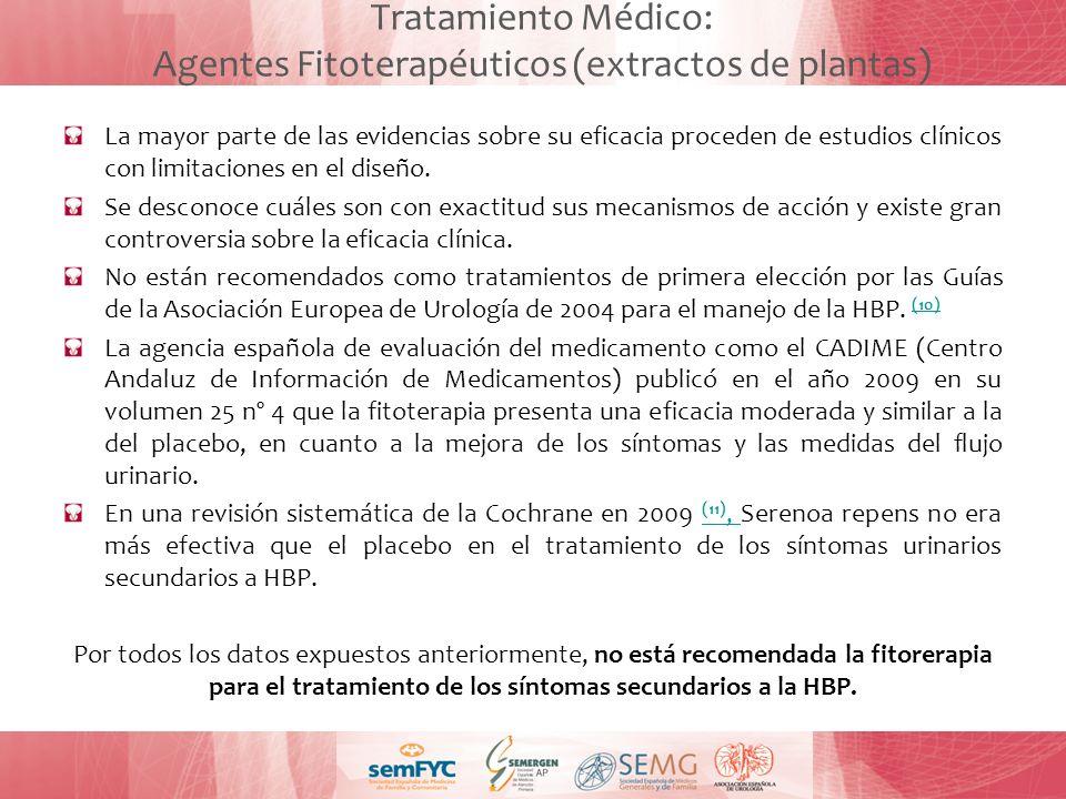 Tratamiento Médico: Agentes Fitoterapéuticos (extractos de plantas) La mayor parte de las evidencias sobre su eficacia proceden de estudios clínicos c