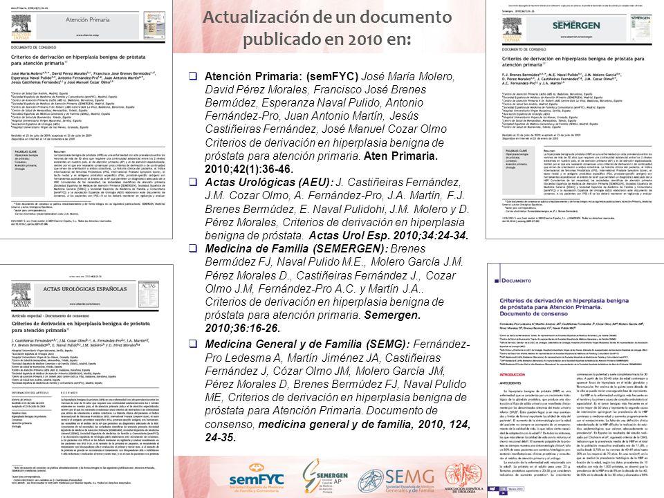 Atención Primaria: (semFYC) José María Molero, David Pérez Morales, Francisco José Brenes Bermúdez, Esperanza Naval Pulido, Antonio Fernández-Pro, Jua