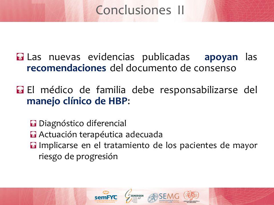 Conclusiones II Las nuevas evidencias publicadas apoyan las recomendaciones del documento de consenso El médico de familia debe responsabilizarse del