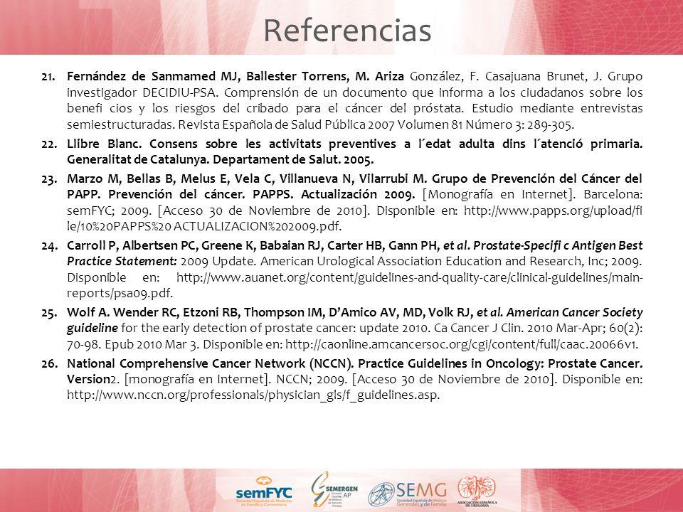 Referencias 21.Fernández de Sanmamed MJ, Ballester Torrens, M. Ariza González, F. Casajuana Brunet, J. Grupo investigador DECIDIU-PSA. Comprensión de