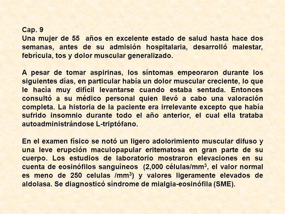 Cap. 9 Una mujer de 55 años en excelente estado de salud hasta hace dos semanas, antes de su admisión hospitalaria, desarrolló malestar, febrícula, to