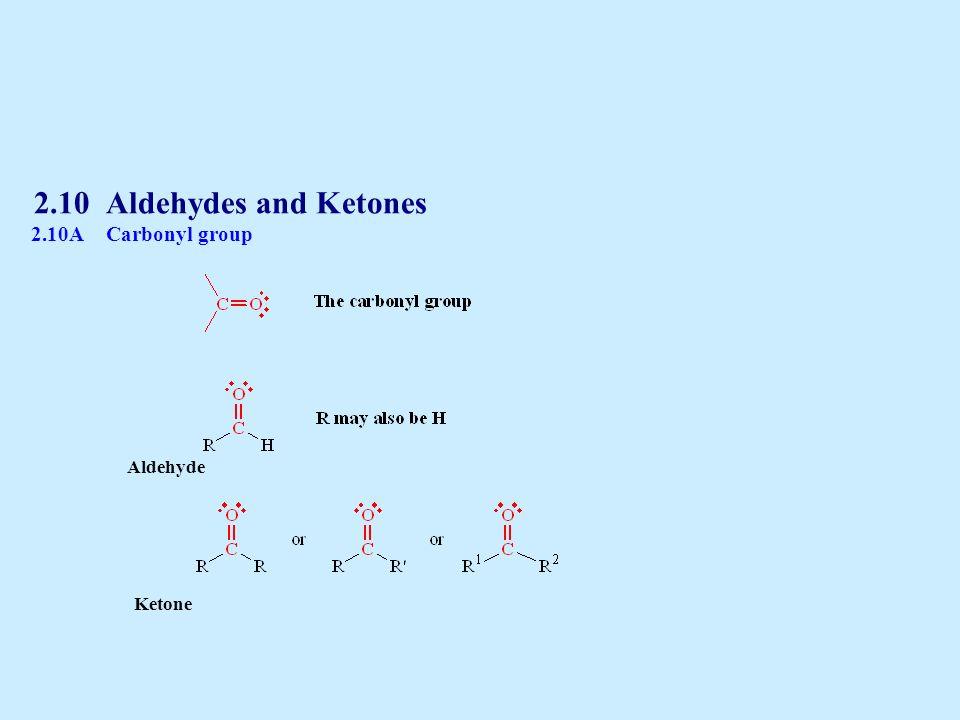 2.10Aldehydes and Ketones 2.10ACarbonyl group Aldehyde Ketone