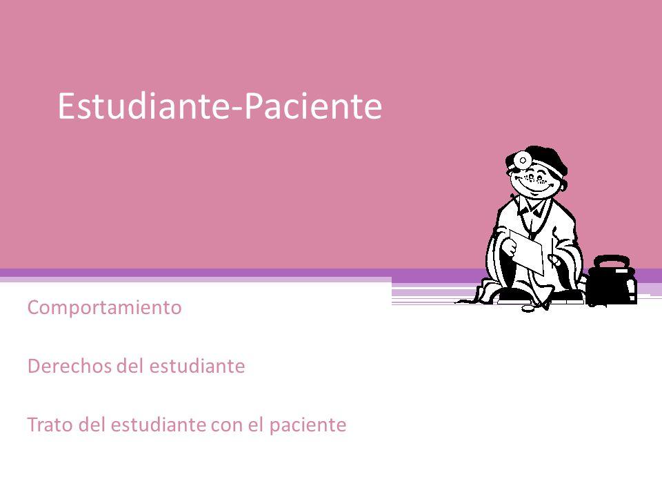 Estudiante-Paciente Comportamiento Derechos del estudiante Trato del estudiante con el paciente