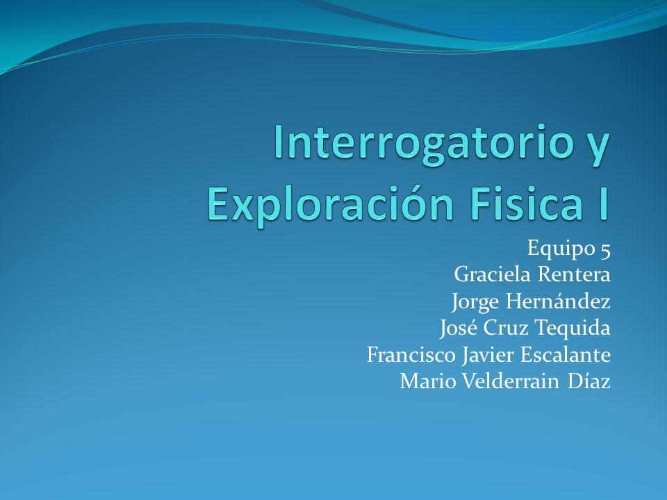 Equipo 5 Graciela Rentera Jorge Hernández José Cruz Tequida Francisco Javier Escalante Mario Velderrain Díaz