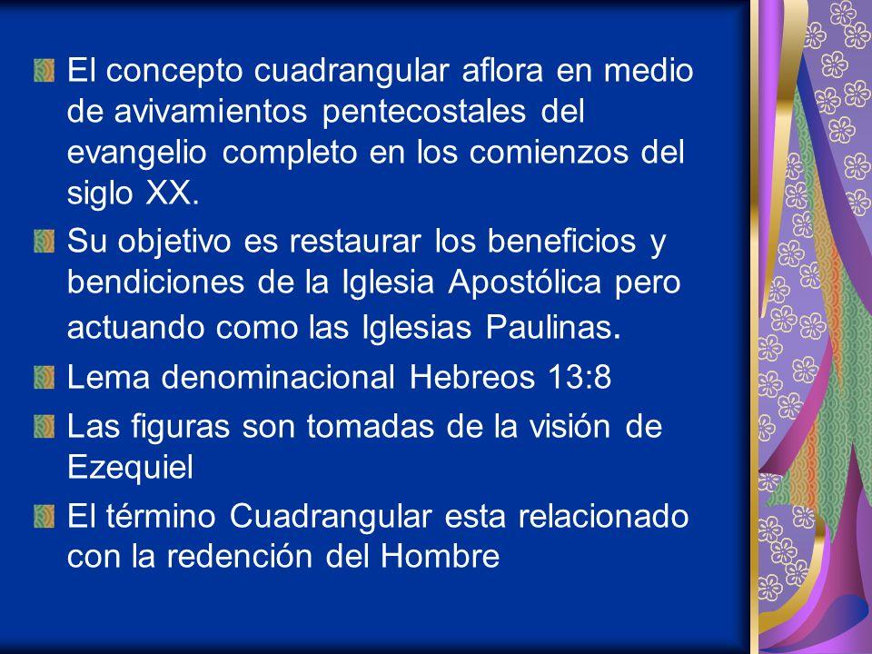 El concepto cuadrangular aflora en medio de avivamientos pentecostales del evangelio completo en los comienzos del siglo XX. Su objetivo es restaurar
