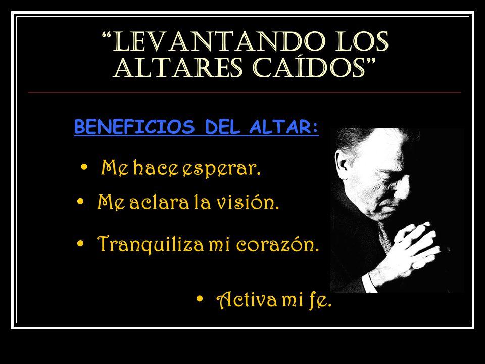 LEVANTANDO LOS ALTARES CAÍDOS TRES IMPERATIVOS MINISTERIALES 1.