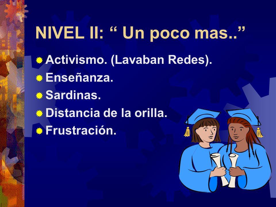 NIVEL II: Un poco mas..Activismo. (Lavaban Redes).