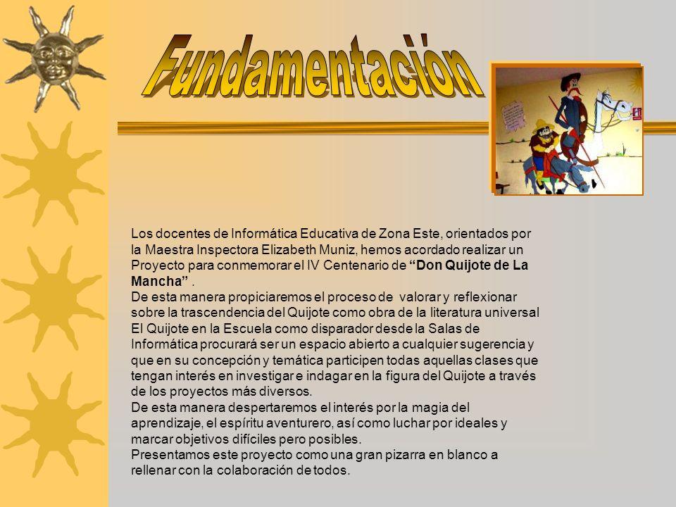 Los docentes de Informática Educativa de Zona Este, orientados por la Maestra Inspectora Elizabeth Muniz, hemos acordado realizar un Proyecto para con