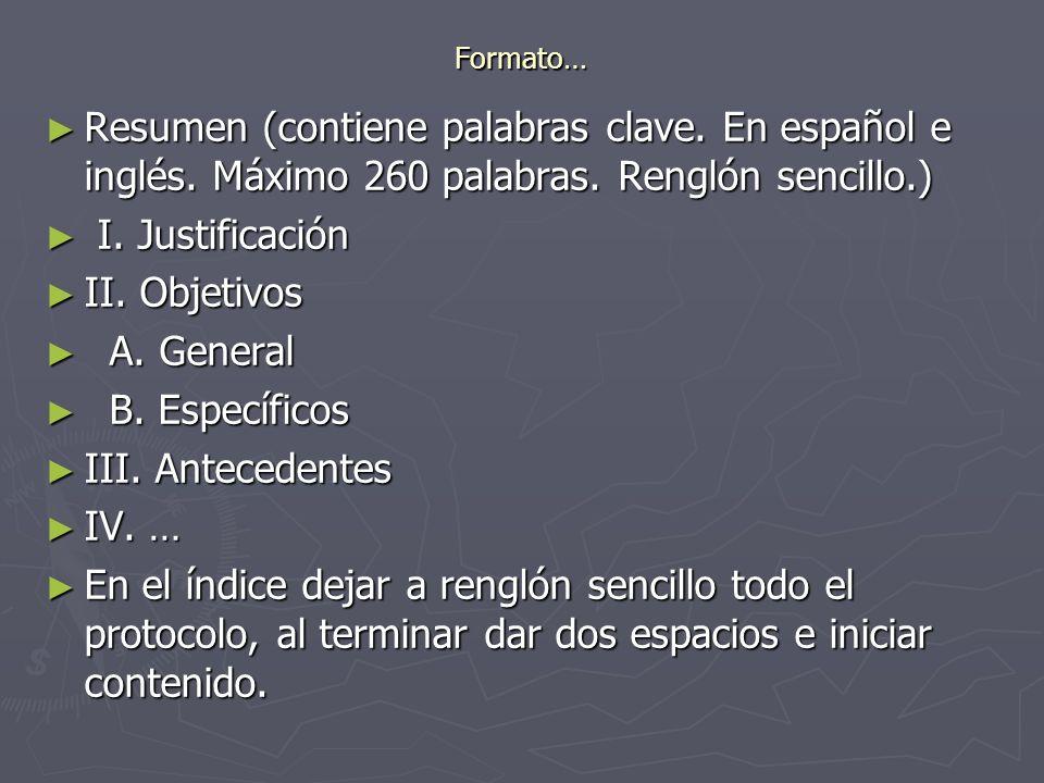 Formato… Resumen (contiene palabras clave. En español e inglés. Máximo 260 palabras. Renglón sencillo.) Resumen (contiene palabras clave. En español e