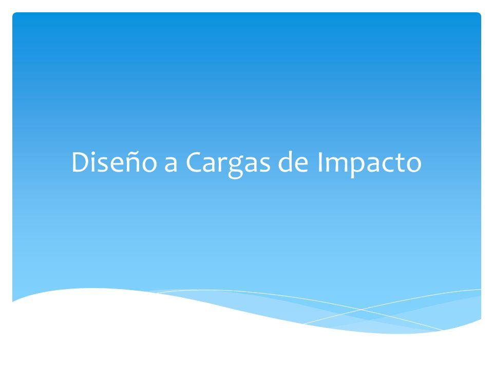 Diseño a Cargas de Impacto