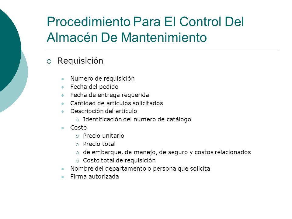 Procedimiento Para El Control Del Almacén De Mantenimiento Requisición Numero de requisición Fecha del pedido Fecha de entrega requerida Cantidad de a