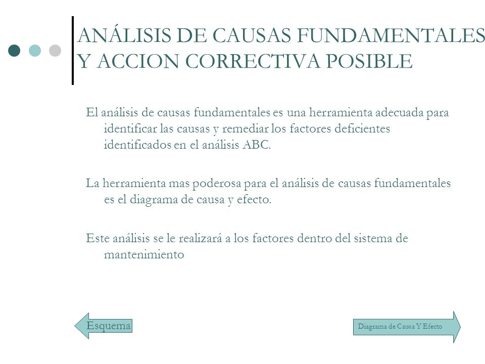ANÁLISIS DE CAUSAS FUNDAMENTALES Y ACCION CORRECTIVA POSIBLE El análisis de causas fundamentales es una herramienta adecuada para identificar las caus