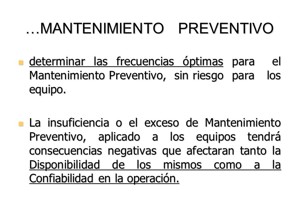 SUB-MANTENIMIENTO ( BAJO MANTENIMIENTO ) Bajo costo de Mtto Preventivo.