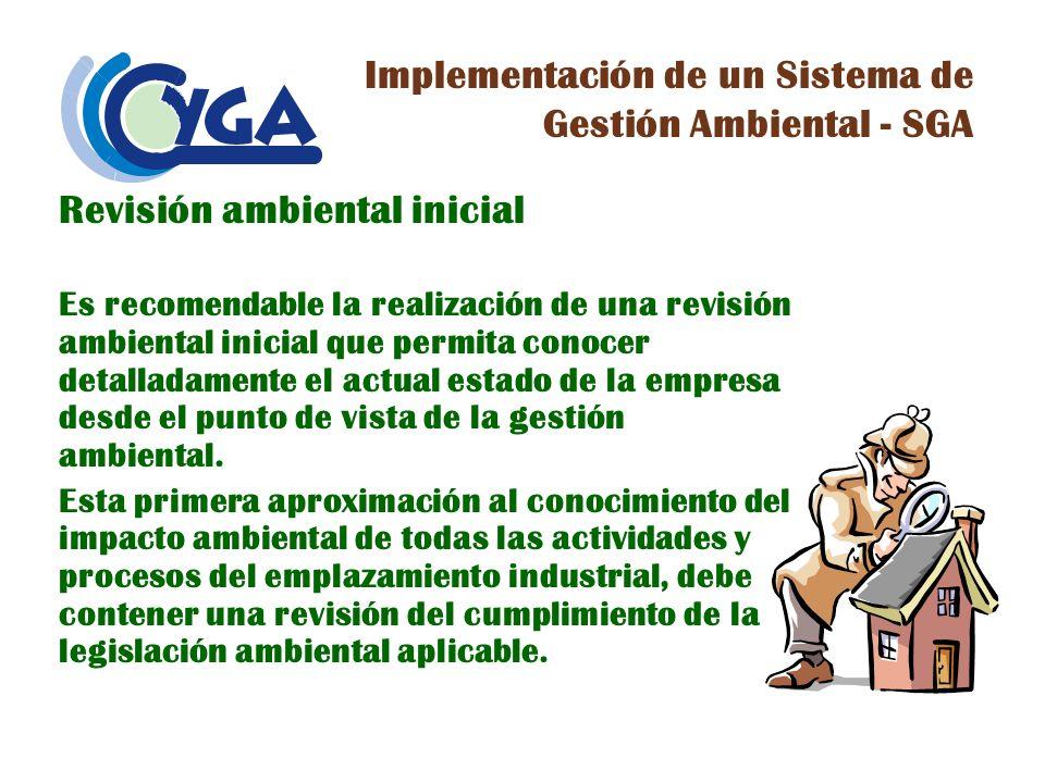 Revisión ambiental inicial Es recomendable la realización de una revisión ambiental inicial que permita conocer detalladamente el actual estado de la