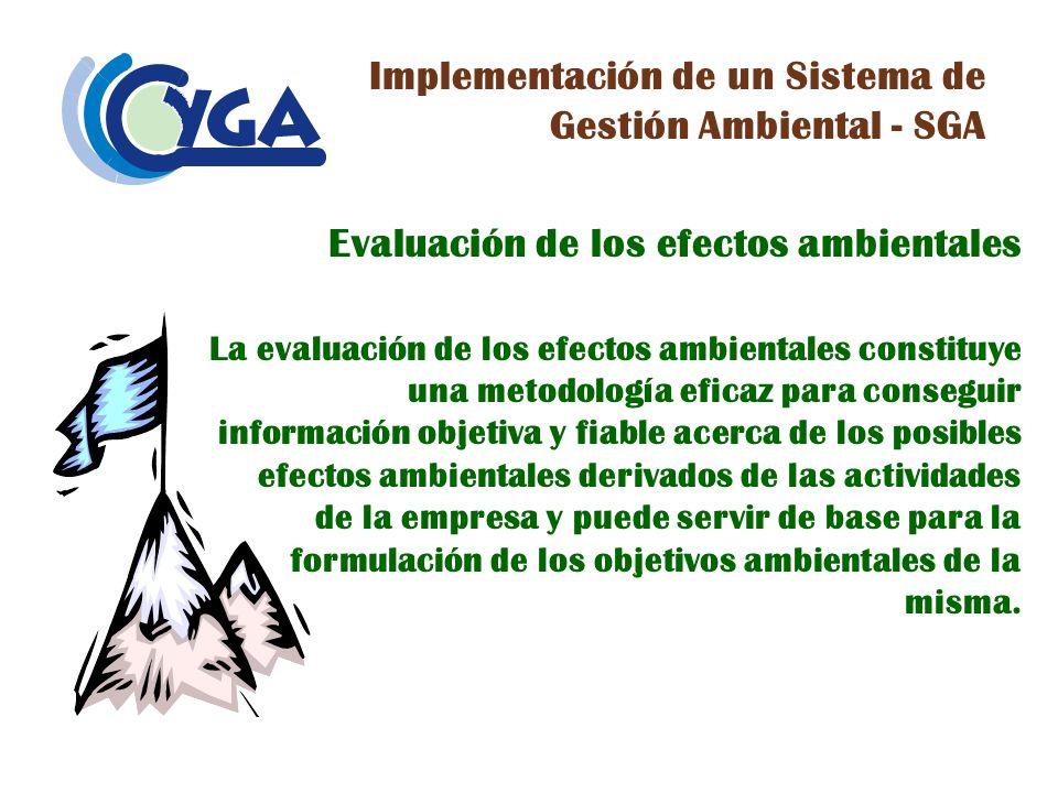 Evaluación de los efectos ambientales La evaluación de los efectos ambientales constituye una metodología eficaz para conseguir información objetiva y