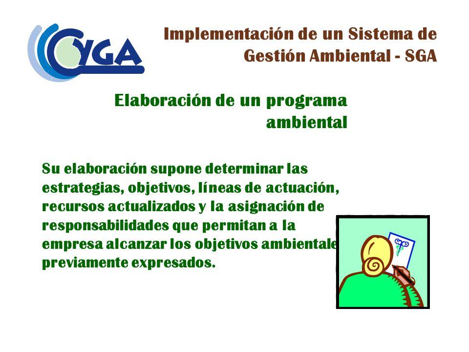 Elaboración de un programa ambiental Su elaboración supone determinar las estrategias, objetivos, líneas de actuación, recursos actualizados y la asig