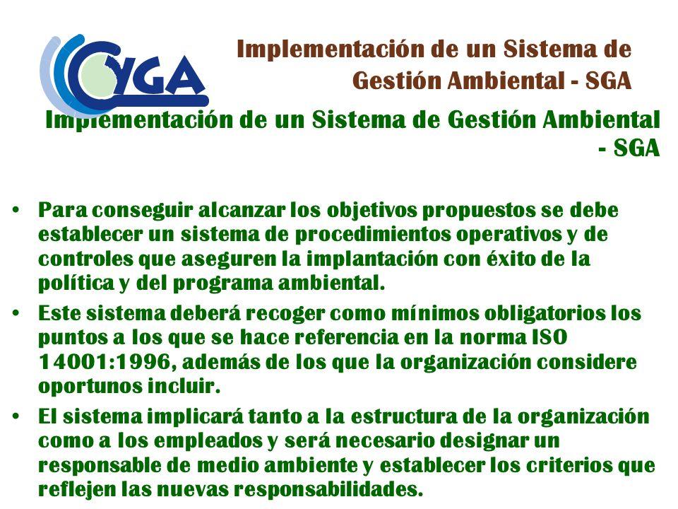 Para conseguir alcanzar los objetivos propuestos se debe establecer un sistema de procedimientos operativos y de controles que aseguren la implantació
