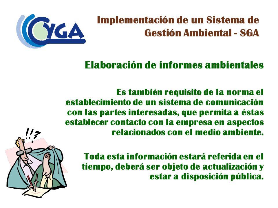 Elaboración de informes ambientales Es también requisito de la norma el establecimiento de un sistema de comunicación con las partes interesadas, que
