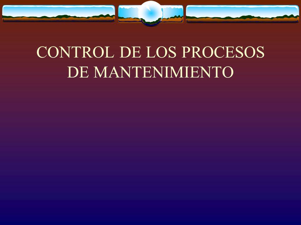 CONTROL DE LOS PROCESOS DE MANTENIMIENTO