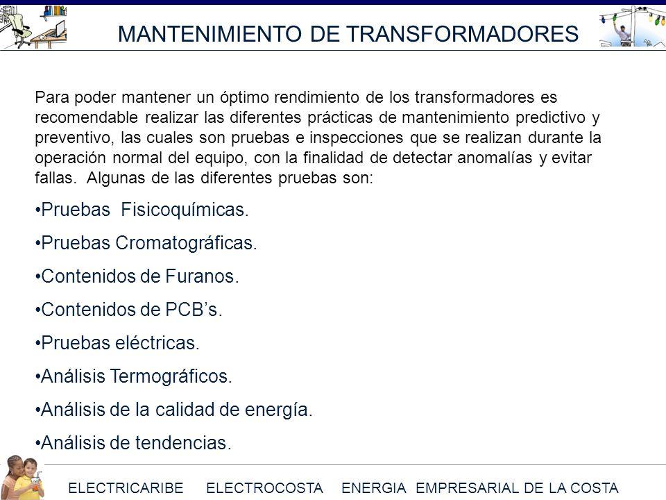 ELECTRICARIBE ELECTROCOSTA ENERGIA EMPRESARIAL DE LA COSTA MANTENIMIENTO DE TRANSFORMADORES Para poder mantener un óptimo rendimiento de los transform