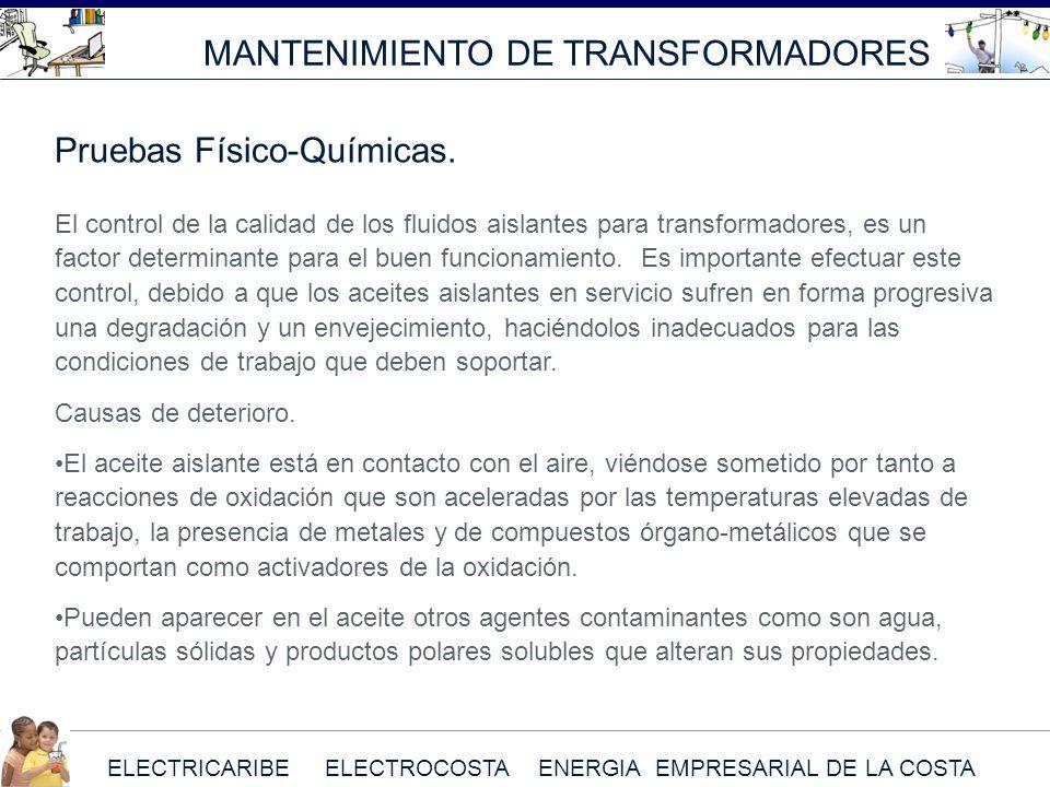 ELECTRICARIBE ELECTROCOSTA ENERGIA EMPRESARIAL DE LA COSTA El control de la calidad de los fluidos aislantes para transformadores, es un factor determ